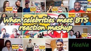 [BTS] When Celebrities Meet BTS 1|reaction Mashup