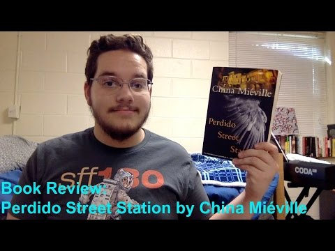 Perdido Street Station by China Miéville | Book Review
