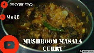 MAKING OF MUSHROOM MASALA CURRY  মাশরুম মাসালা @ Simply Cook