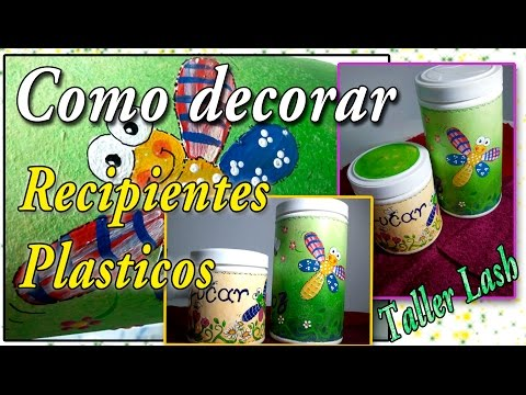 COMO DECORAR RECIPIENTES PLÁSTICOS (RECICLAJE)