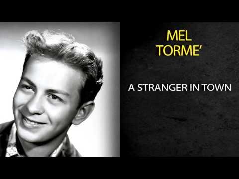 MEL TORMÉ - A STRANGER IN TOWN