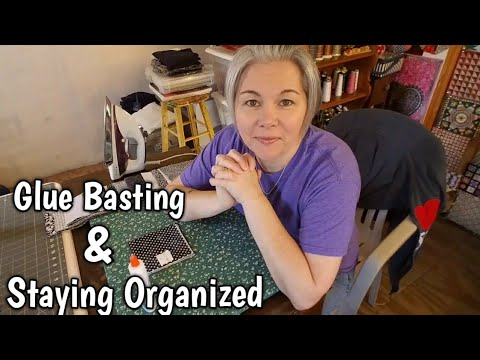 Glue Basting Your Seams - Staying Organized w/ Quilting Tips & Tricks