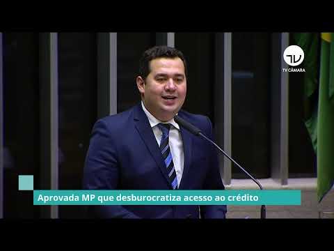 Aprovada MP que desburocratiza acesso ao crédito - 02/06/21