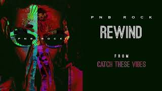 Rewind (Audio) - PnB Rock (Video)