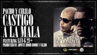 Video Castigo A La Mala (Audio) de Pacho y Cirilo feat. Luigi 21 Plus