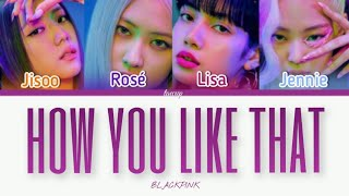 BLACKPINK - 'How You Like That' (Color Coded Lyrics ENG/ROM/HAN)