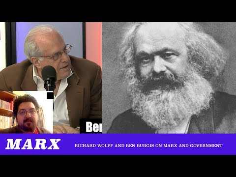 What Did Marx Really Think Of Government? ft. Richard Wolff & Ben Burgis