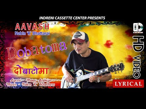 Dobato By Nabin K Bhattarai  | Nepali Pop Song | Lyrical Video