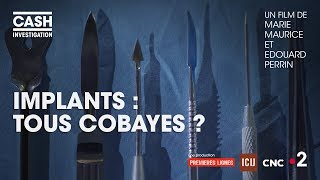Gambar cover Cash investigation - Implants : tous cobayes ? (Intégrale)