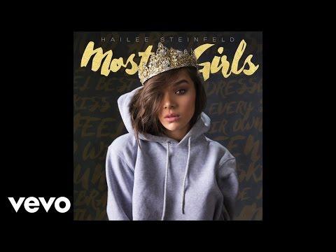 Hailee Steinfeld – Most Girls (Audio)