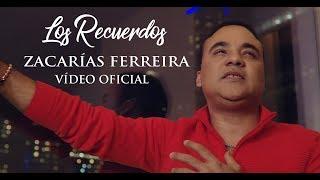 Zacarías Ferreira - Los Recuerdos (VÍDEO OFICIAL)