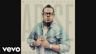 William Murphy - Arise (You Are Good)(Audio)
