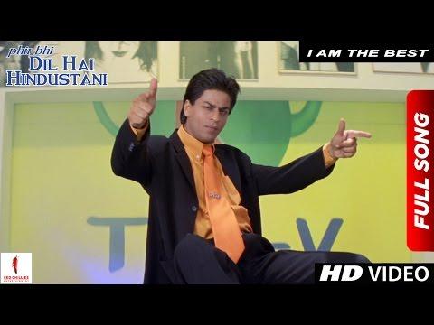 I Am The Best   Phir Bhi Dil Hai Hindustani   Shah Rukh Khan