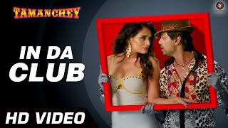 In Da Club - Song Video - Tamanchey