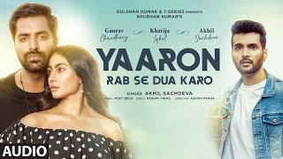 Yaaron Rab Se Dua Karo - Audio | Akhil S, Khatija I, Gaurav C | Meet Bros, Rashmi-Virag | Bhushan K