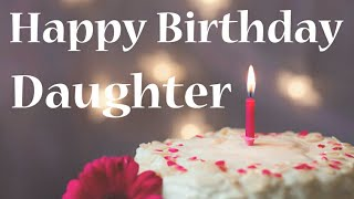 Birthday Wishes For Daughter|Birthday Messages For Daughter|Daughters Birthday Greetings, Blessings