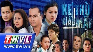 THVL | Kẻ thù giấu mặt - Tập 9