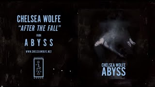 Chelsea Wolfe    After The Fall (Official Audio)