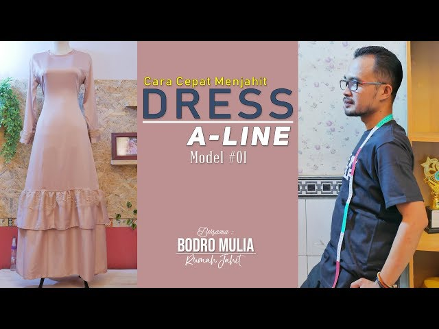 Cara Cepat Menjahit DRESS A-LINE Model #01