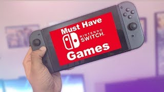 Must Have Nintendo Switch Games