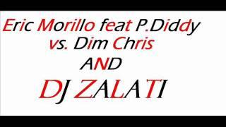 Eric Morillo Feat P.Diddy vs. Dim Chris-Dance a said sucker(Dj Zalati bootleg)