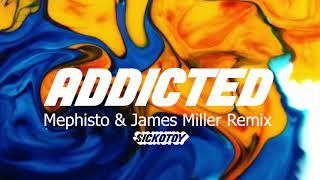 SICKOTOY feat. Minelli - Addicted | Mephisto & James Miller Remix