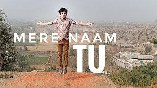 Dance on ZERO: Mere Naam Tu | Cover By Ankush Jain(AJ