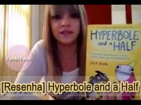 [Vídeo Resenha] Hyperbole and a Half - Allie Brosh