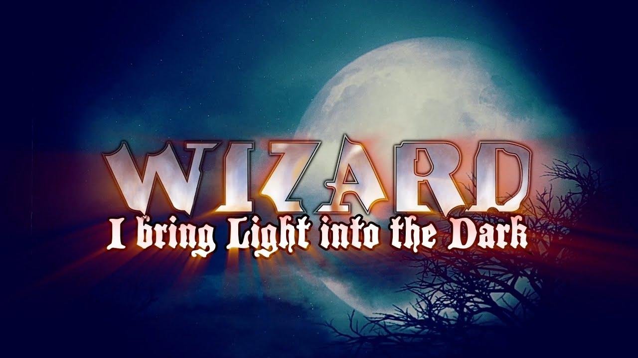 WIZARD - I Bring Light Into The Dark