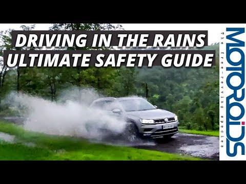 Driving in the Rains / Wet Weather - Detailed Tips for Safety and Comfort