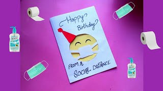 Happy Birthday From A Social Distance / Quarantine Birthday Card /how To Make A Birthday Card (easy)