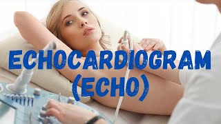 Echocardiogram : Indications, Uses, How To Perform & Side effects - Patient Education
