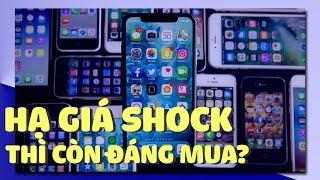iPhone hạ giá sốc như thế này có còn đáng mua hay không?