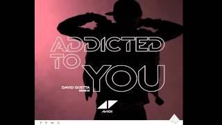 Avicii   Addicted To You David Guetta Remix