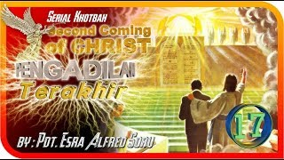 Pdt. Esra Alfred Soru : SECOND COMING OF CHRIST (Part 17)
