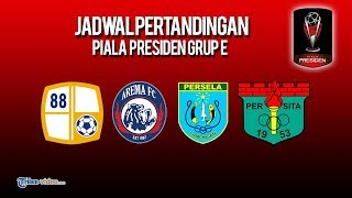 Jadwal Piala Presiden 2019 Grup E: Arema FC, Barito Putera, Persita Tangerang, Persela Lamongan
