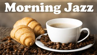 Relaxing Breakfast Coffee Jazz - Soothing Morning Jazz Music