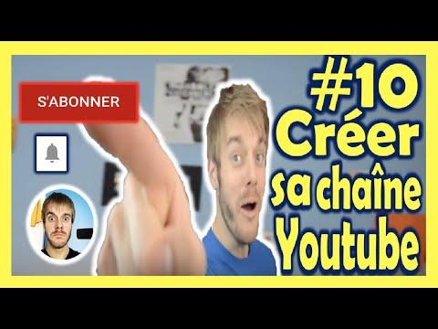10 - Créer sa chaîne Youtube - Comment créer sa chaîne Youtube, avec What's Up Brault ?