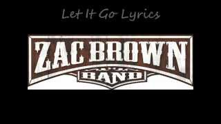 Let It Go By The Zac Brown Band With Lyrics