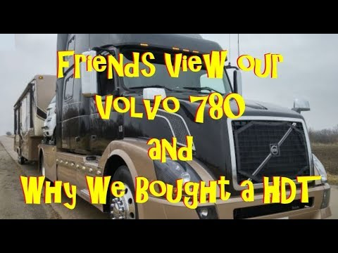 Friends View Our Volvo 780 and Why We Bought A HDT for Full Time RVing