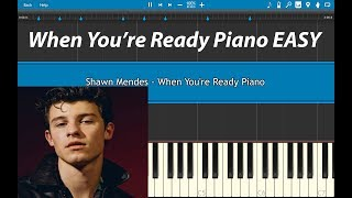 Shawn Mendes - When You're Ready Piano Tutorial EASY (Piano Cover)