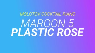 Plastic Rose - Maroon 5 cover by Molotov Cocktail Piano