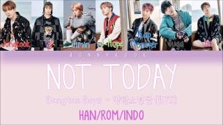 BTS (방탄소년단) - NOT TODAY Han/Rom/IndoSub