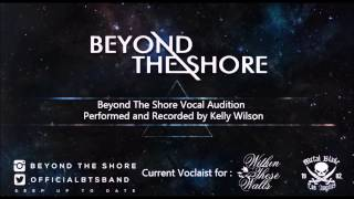 Beyond The Shore Vocal Audition (Kelly Wilson)