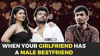When Your Girlfriend Has A Male Best Friend | Ft. Nikhil Vijay, Kangan & Saad | RVCJ Media