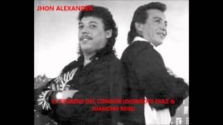 (VALLENATO CANTA VALLENATO LLORA)EL REGRESO DEL CONDOR DIOMEDES DIAZ & JUANCHO ROIS