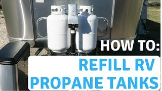 HOW TO Refill RV PROPANE TANKS - RV Beginners