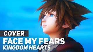 "Kingdom Hearts III - ""Face My Fears"" | AmaLee Ver"