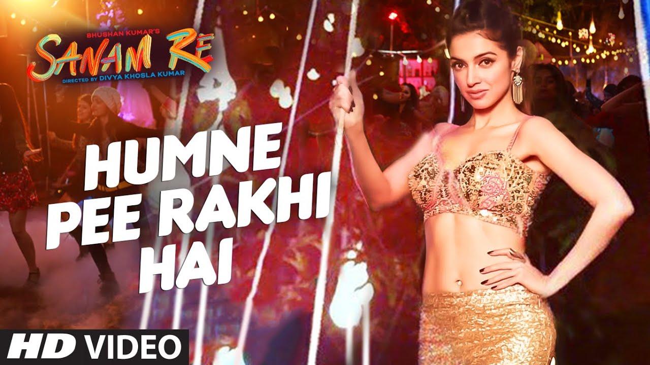 Humne Pee Rakhi Hai VIDEO SONG   SANAM RE  Divya Khosla Kumar, Jaz Dhami, Neha Kakkar, Ikka  JAZ DHAMI, NEHA KAKKAR Lyrics