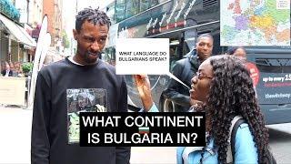 Asking the British Public.. WHERE IS BULGARIA?